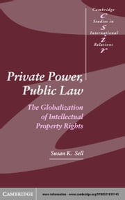 Private Power, Public Law ebook by Sell, Susan K.