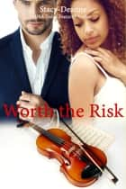 Worth the Risk - BWWM Romance ebook by Stacy-Deanne