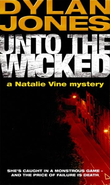 Unto The Wicked ebook by Dylan Jones