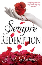 Sempre: Redemption ebook by J.M. Darhower