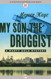 My Son, the Druggist ebook by Marvin Kaye
