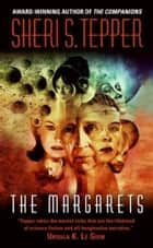 The Margarets ebook by Sheri S Tepper