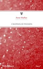 A Woman Of Passion ebook by Anne Mather