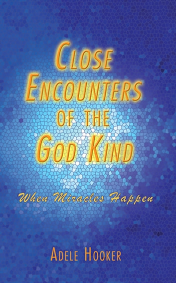 Close encounters of the god kind ebook by adele hooker close encounters of the god kind when miracles happen ebook by adele hooker fandeluxe Document