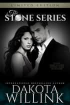The Stone Series: Complete 3-Book Box Set ebook by Dakota Willink