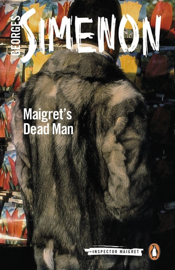 Maigret's Dead Man - Inspector Maigret #29 ebook by Georges Simenon