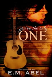You're the Only One ebook by E.M. Abel