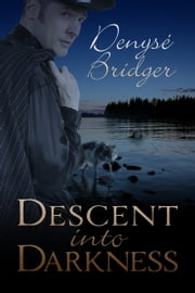 Descent Into Darkness eBook by Denyse Bridger