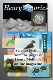 Henrys Stories: Volume 2 ebook by Henry Melton,Scott A. Cupp