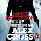 Merry Christmas, Alex Cross - (Alex Cross 19) audiobook by James Patterson