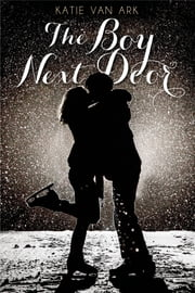 The Boy Next Door ebook by Katie Van Ark
