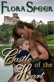 Castle of the Heart ebook by Flora Speer