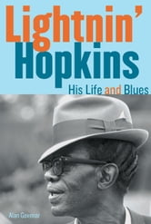 Lightnin' Hopkins: His Life and Blues ebook by Govenar, Alan