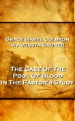 Grace Isabel Colbron & Augusta Groner - The Case Of The Pool Of Blood In The Pastor's Study
