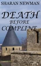Death Before Compline ebook by Sharan Newman