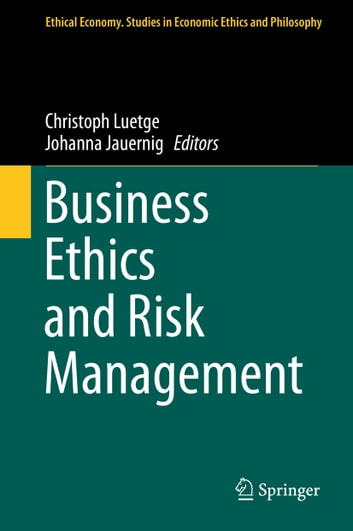 Business Ethics and Risk Management ebook by