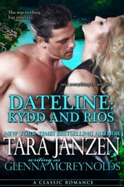 Dateline: Kydd and Rios ebook by Tara Janzen