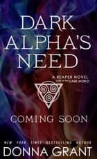 Dark Alpha's Need ebook by Donna Grant