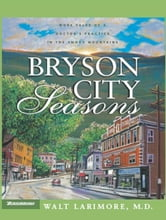 Bryson City Seasons ebook by Walt Larimore, MD