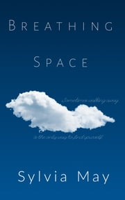 Breathing Space ebook by Sylvia May