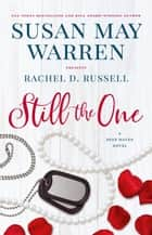 Still the One - Deep Haven Collection, #1 ebook by Susan May Warren, Rachel D. Russell