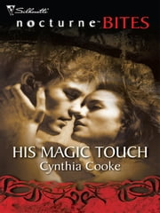 His Magic Touch ebook by Cynthia Cooke