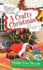 A Crafty Christmas 電子書 by Mollie Cox Bryan