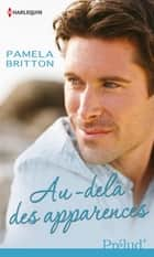 Au-delà des apparences ebook by Pamela Britton