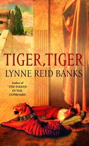 Tiger, Tiger ebook by Lynne Reid Banks