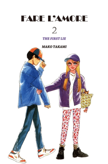 FARE L'AMORE - Volume 2 ebook by Mako Takami