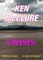 Crisis ebook by Ken McClure