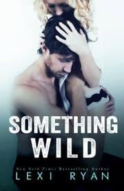 Something Wild ebook by Lexi Ryan