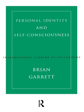 Personal Identity and Self-Consciousness ebook by Brian Garrett