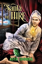 Santa for Hire ebook by Asta Idonea