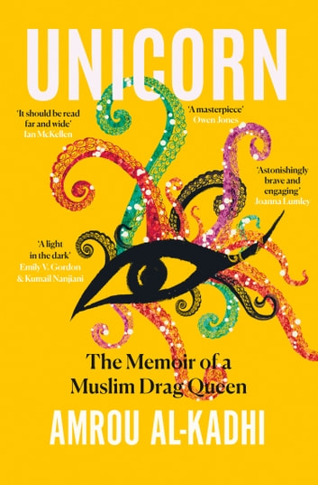 Unicorn: The Memoir of a Muslim Drag Queen ebook by Amrou Al-Kadhi