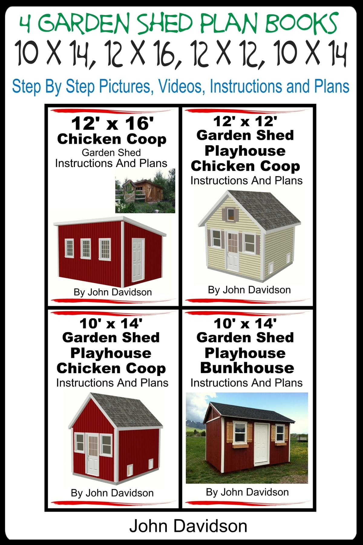 4 Garden Shed Plan Books 10 X 14 12 16 Step By Pictures Videos Instructions And Plans Ebook John Davidson