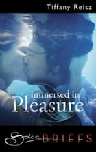 Immersed in Pleasure ebook by Tiffany Reisz