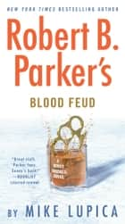 Robert B. Parker's Blood Feud ebook by Mike Lupica