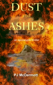 Dust and Ashes - The Prosperine Trilogy ebook by PJ McDermott
