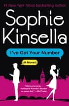I've Got Your Number: A Novel ebook by Sophie Kinsella