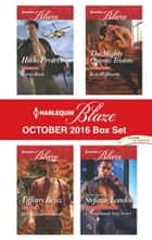 Harlequin Blaze October 2016 Box Set - His to Protect\Her Halloween Treat\The Mighty Quinns: Tristan\A Dangerously Sexy Secret ebook by Karen Rock, Tiffany Reisz, Kate Hoffmann,...