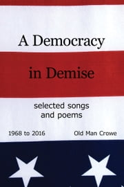 A Democracy in Demise ebook by Old Man Crowe