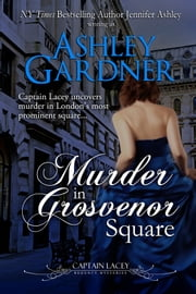 Murder in Grosvenor Square ebook by Ashley Gardner,Jennifer Ashley