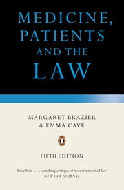 Medicine, Patients and the Law - Revised and Updated Fifth Edition ebook by Margaret Brazier