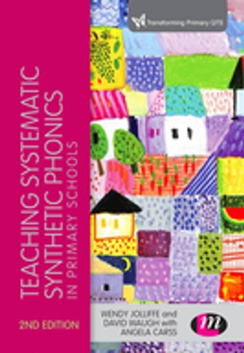 Teaching Systematic Synthetic Phonics in Primary Schools ebook by Wendy Jolliffe,David Waugh,Angela Carss