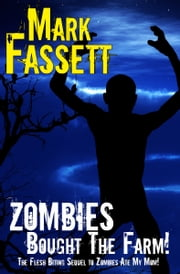 Zombies Bought The Farm ebook by Mark Fassett