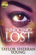 Innocence Lost Book ebook by Taylor Sherran Young