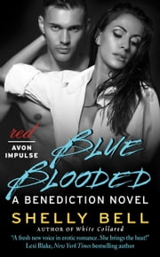 Blue Blooded - A Benediction Novel ebook by Shelly Bell