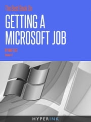 The Best Book On Getting A Microsoft Job ebook by Matt Lee