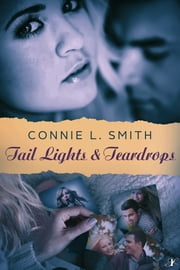 Tail Lights and Teardrops ebook by Connie L. Smith